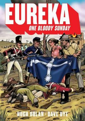 Eureka: One bloody Sunday by Hugh Dolan