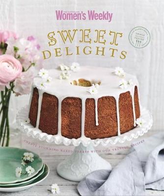 Sweet Delights by The Australian Women's Weekly