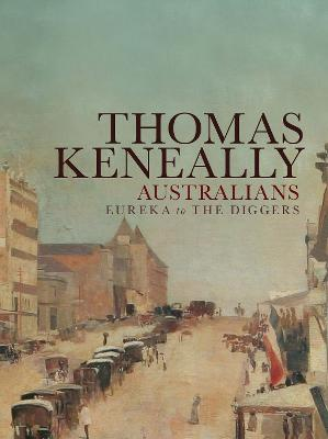 Australians Volume 2 by Thomas Keneally