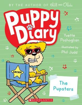 The Puppy Diary #3: Pupstars by Yvette Poshoglian