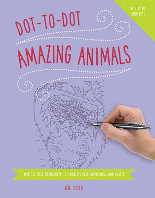 Dot to Dot: Animals by Child Jeni
