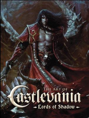 The The Art of Castlevania The Art of Castlevania - Lords of Shadow Lords of Shadow by Martin Robinson