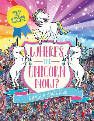 Where's the Unicorn Now?: A Magical Search-and-Find Book book