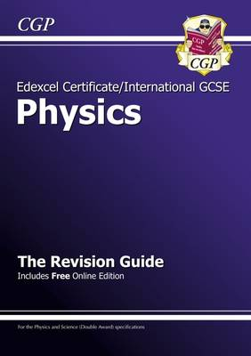 Edexcel International GCSE Physics Revision Guide with Online Edition (A*-G Course) by CGP Books