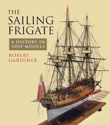 The Sailing Frigate by Robert Gardiner