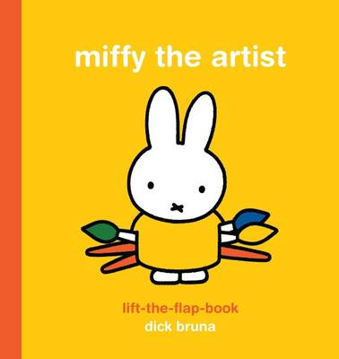Miffy the Artist Lift-the-Flap Book by Dick Bruna