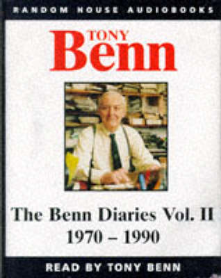 The The Benn Diaries 1940-1990: v. 2 by Tony Benn