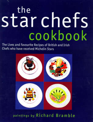The Star Chefs Cook Book by Richard Bramble
