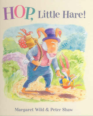Hop Little Hare by Margaret Wild