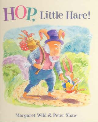 Hop Little Hare by Margaret Wild
