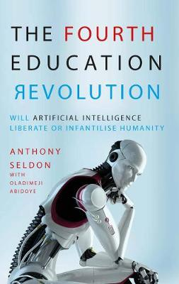 The Fourth Education Revolution by Anthony Seldon