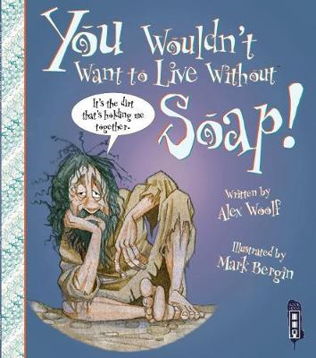 You Wouldn't Want To Live Without Soap! book