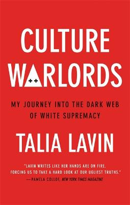 Culture Warlords: My Journey into the Dark Web of White Supremacy book