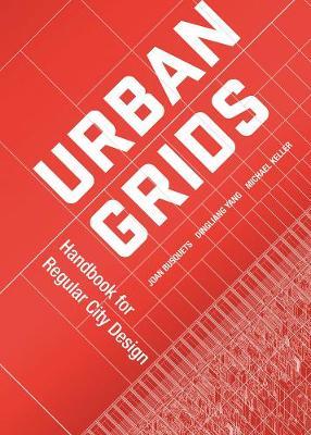 Urban Grids: Handbook for Regular City Design by Joan Busquets