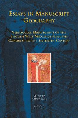 Essays in Manuscript Geography by Wendy Scase