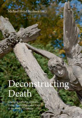 Deconstructing Death by Professor Michael Hviid Jacobsen