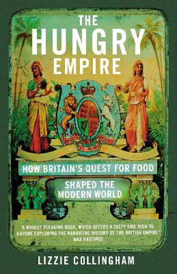 The Hungry Empire by Lizzie Collingham