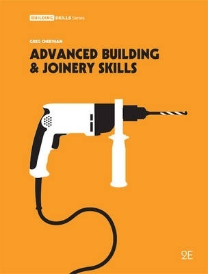 Advanced Building and Joinery Skills by Greg Cheetham