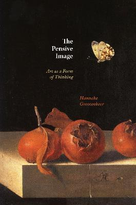 The Pensive Image: Art as a Form of Thinking book