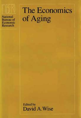 The Economics of Aging by David A. Wise