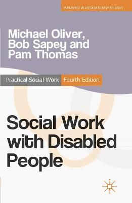 Social Work with Disabled People by Michael Oliver