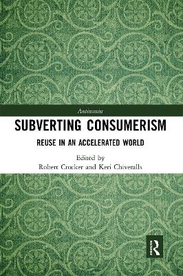 Subverting Consumerism: Reuse in an Accelerated World book