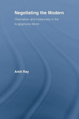Negotiating the Modern by Amit Ray
