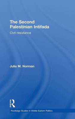 The Second Palestinian Intifada by Julie M. Norman