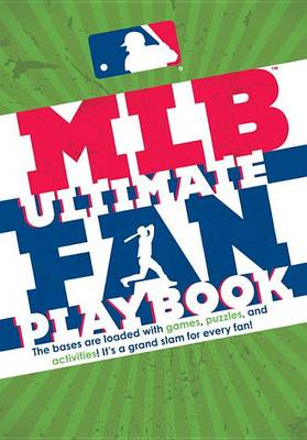 Mlb Ultimate Fan Playbook by Michael T Riley