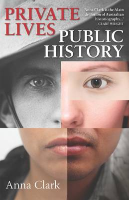Private Lives, Public History by Anna Clark