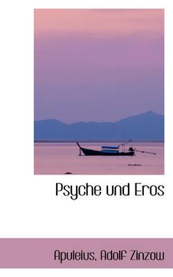 Psyche Und Eros by Apuleius Adolf Zinzow