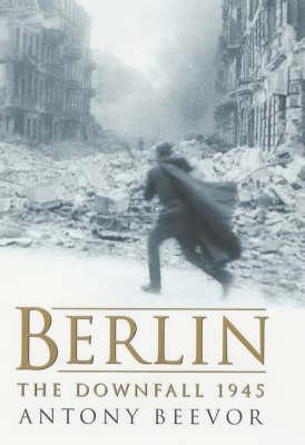 Berlin by Antony Beevor