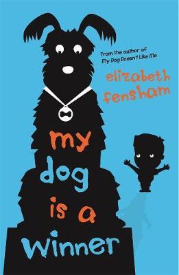 My Dog is a Winner by Elizabeth Fensham
