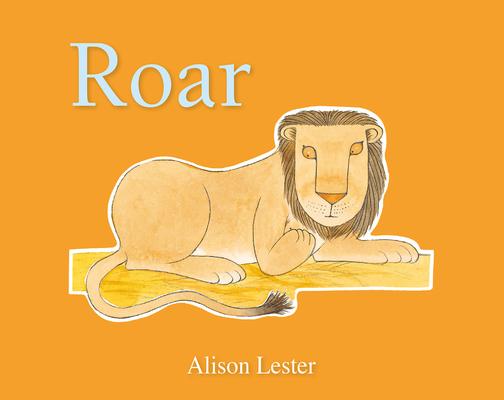 Roar by Alison Lester
