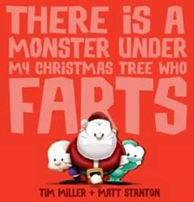 There Is a Monster Under My Christmas Tree Who Farts book