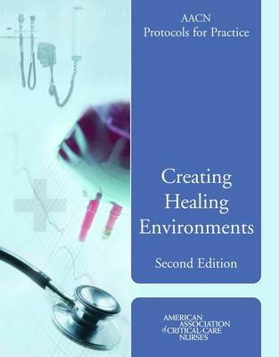 AACN Protocols For Practice: Healing Environments book