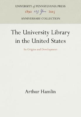 University Library in the United States by Arthur Hamlin