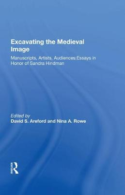 Excavating the Medieval Image by David Areford