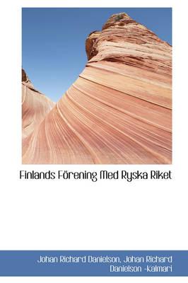 Finlands F rening Med Ryska Riket by Johan Richard Danielson