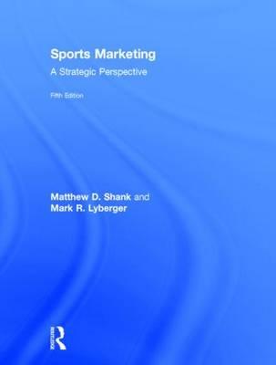 Sports Marketing by Matthew D. Shank