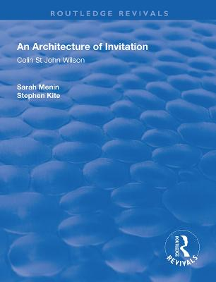 An Architecture of Invitation: Colin St John Wilson by Sarah Menin