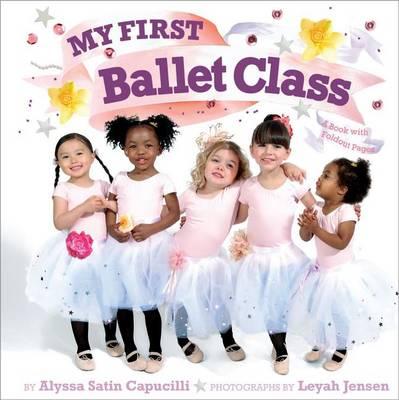 My First Ballet Class by Alyssa Satin Capucilli
