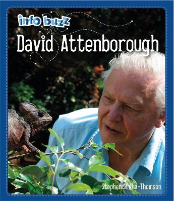 Info Buzz: Famous People David Attenborough by Stephen White-Thomson