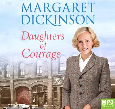 Daughters Of Courage by Margaret Dickinson