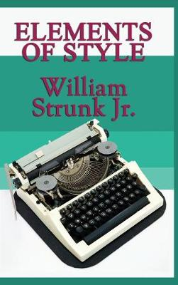 Elements of Style by William Strunk, Jr