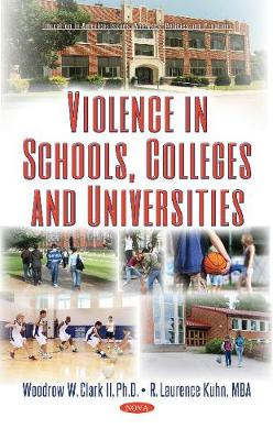 Violence in Schools, Colleges & Universities by Woodrow W. Clark