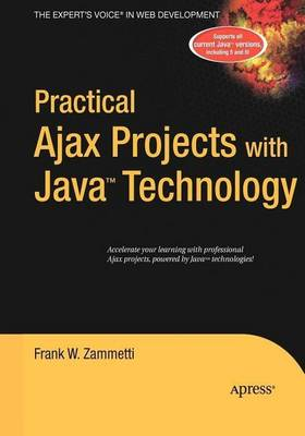 Practical Ajax Projects with Java Technology by Frank Zammetti
