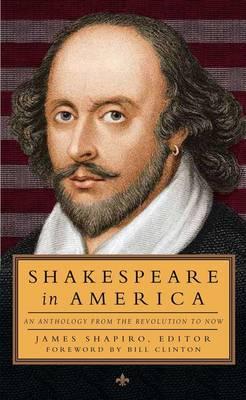 Shakespeare in America by James Shapiro