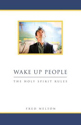Wake Up People by Fred Nelson