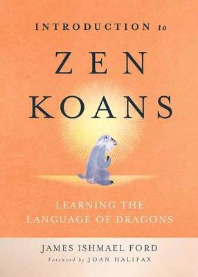 Introduction to Zen Koans by James Ishmael Ford